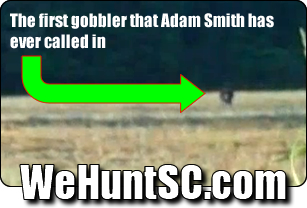 WeHuntSC.com - Adam Smith's First Gobbler (that he called in)